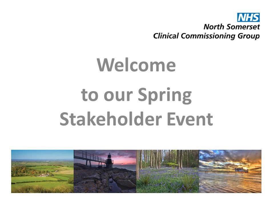 Welcome to our Spring Stakeholder Event