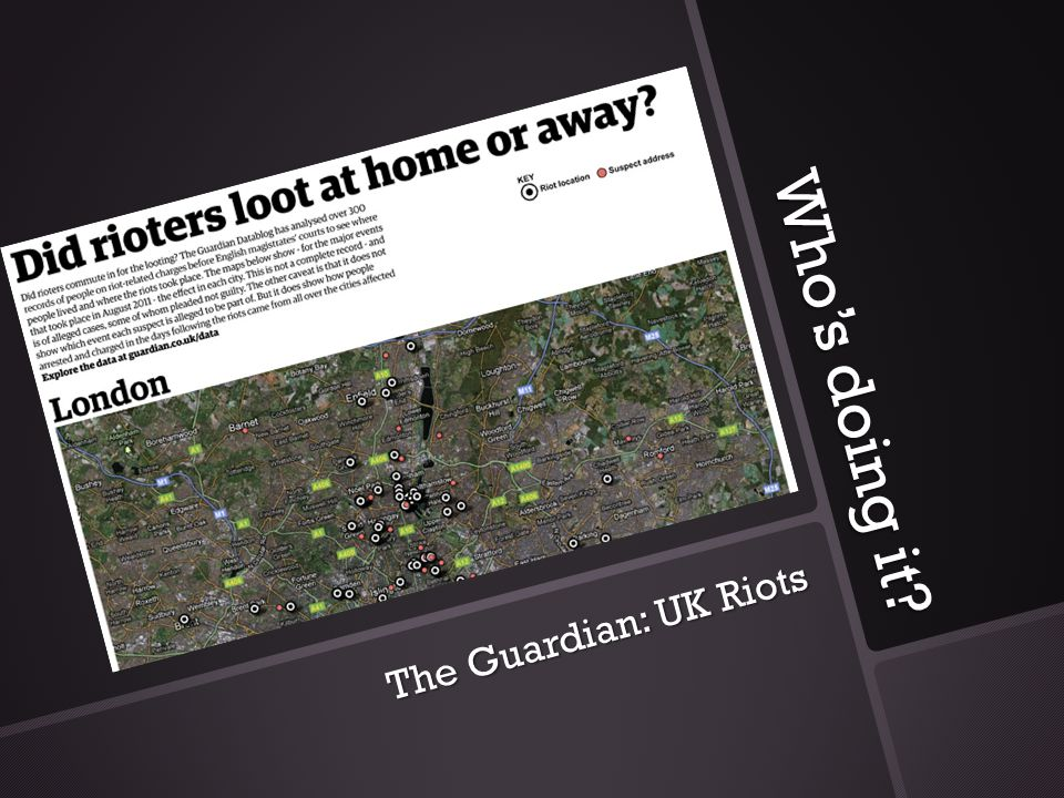 Who's doing it The Guardian: UK Riots