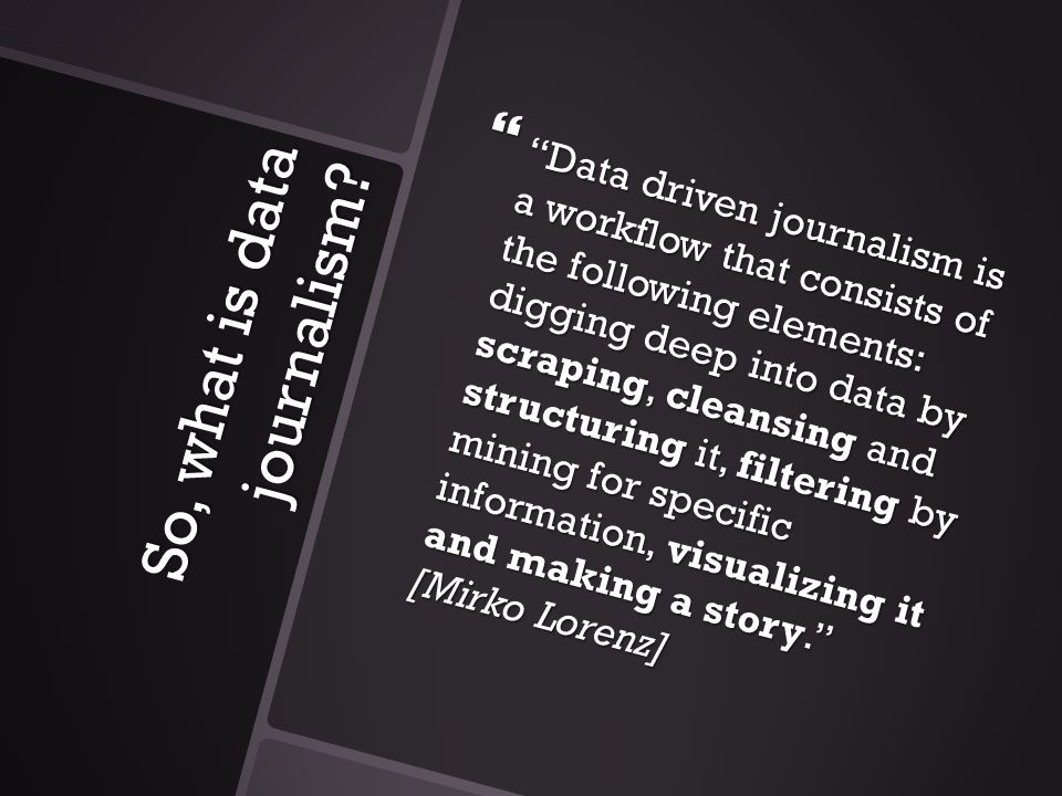 So, what is data journalism.