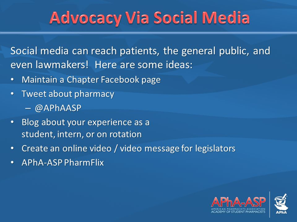 Social media can reach patients, the general public, and even lawmakers! Here are some ideas: Maintain a Chapter Facebook page Maintain a Chapter Face