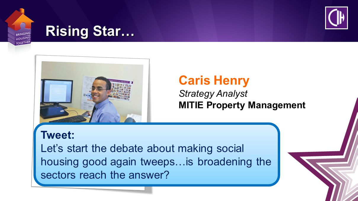 Caris Henry Strategy Analyst MITIE Property Management Rising Star… Tweet: Let's start the debate about making social housing good again tweeps…is broadening the sectors reach the answer