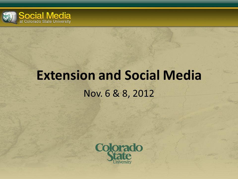 Extension and Social Media Nov. 6 & 8, 2012
