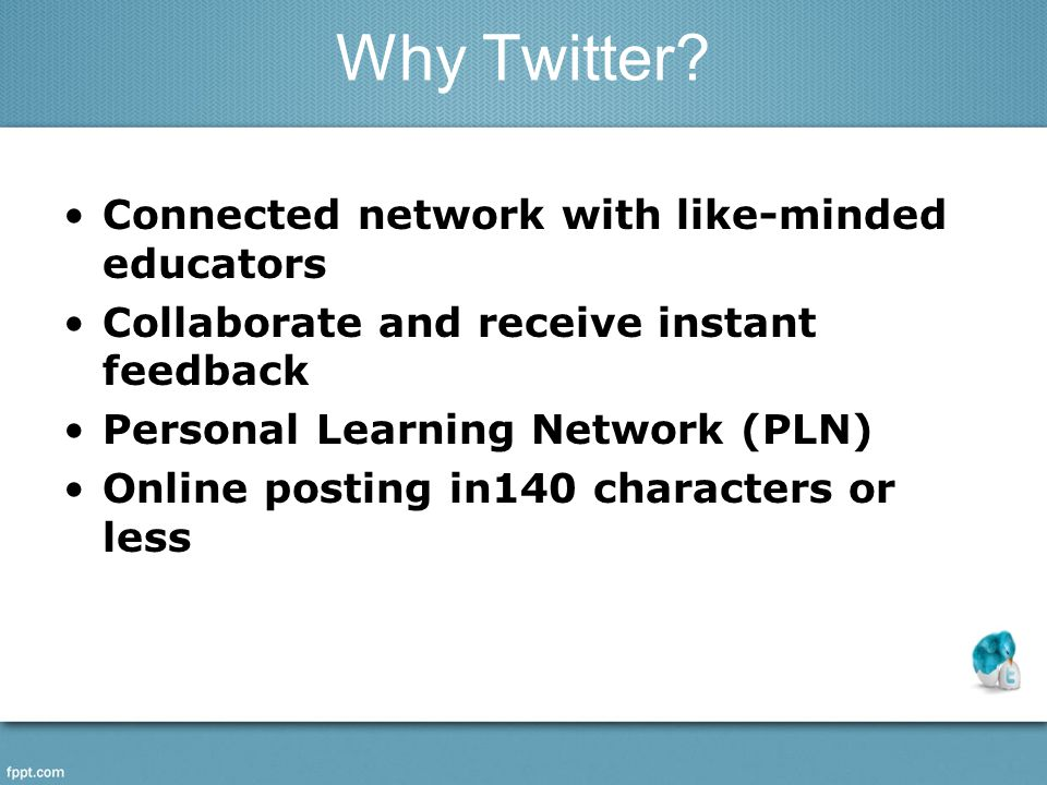 Why Twitter? Connected network with like-minded educators Collaborate and receive instant feedback Personal Learning Network (PLN) Online posting in14