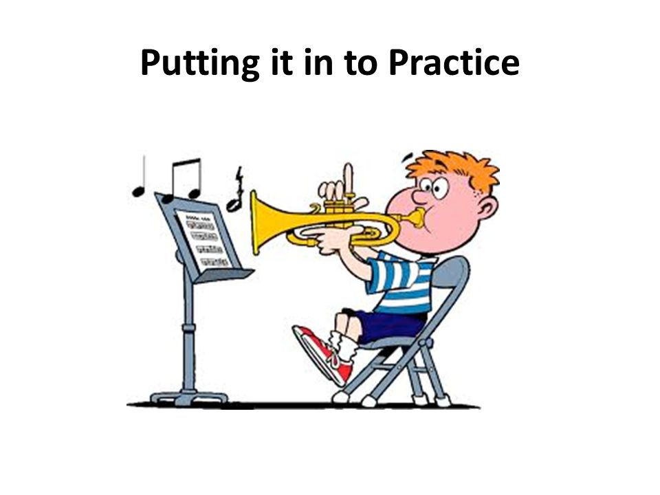 Putting it in to Practice