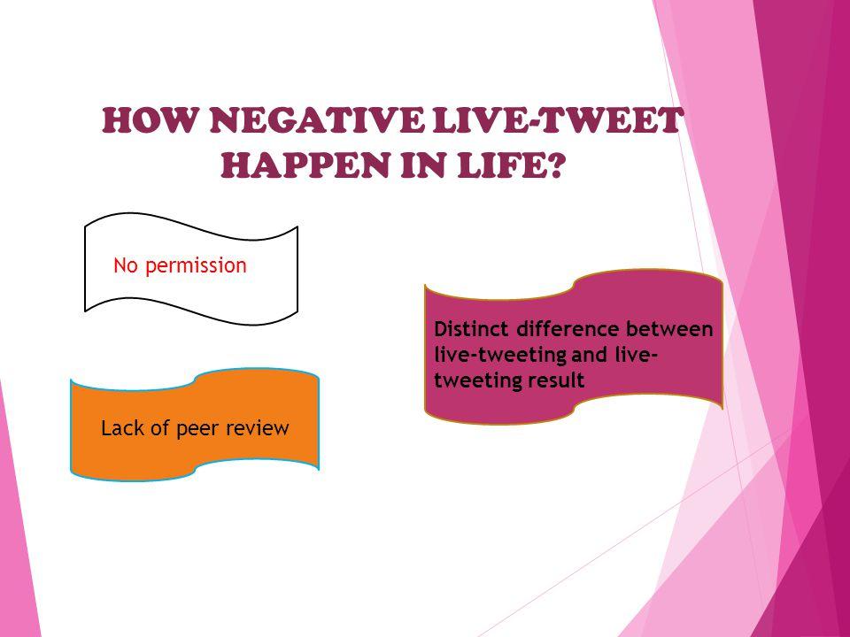 HOW NEGATIVE LIVE-TWEET HAPPEN IN LIFE.