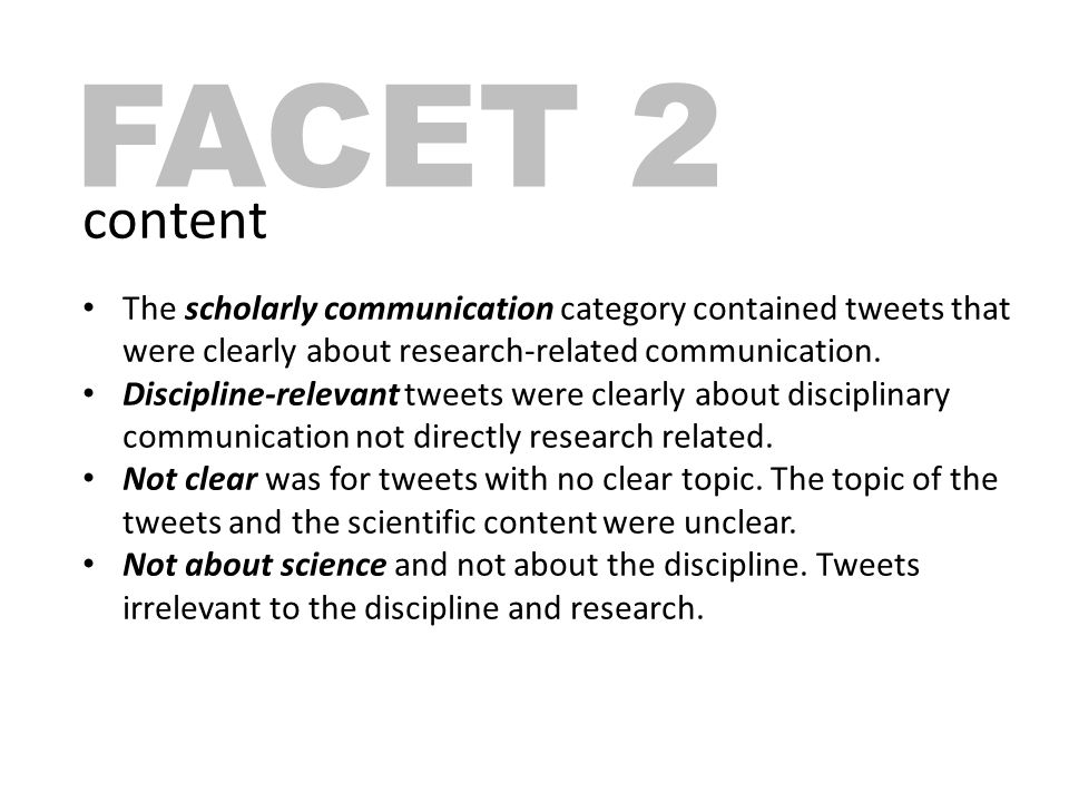 FACET 2 content The scholarly communication category contained tweets that were clearly about research-related communication.