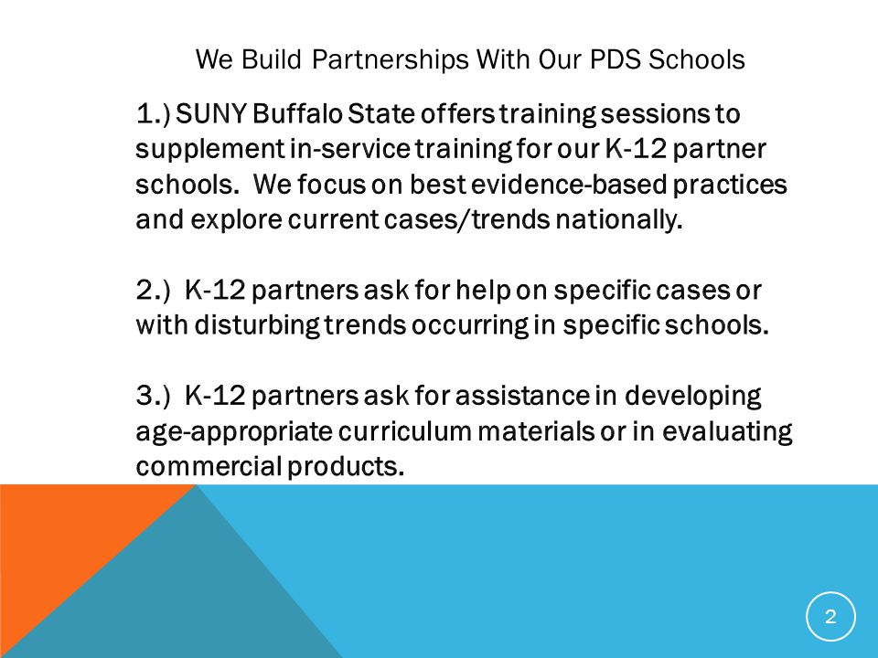 2 We Build Partnerships With Our PDS Schools