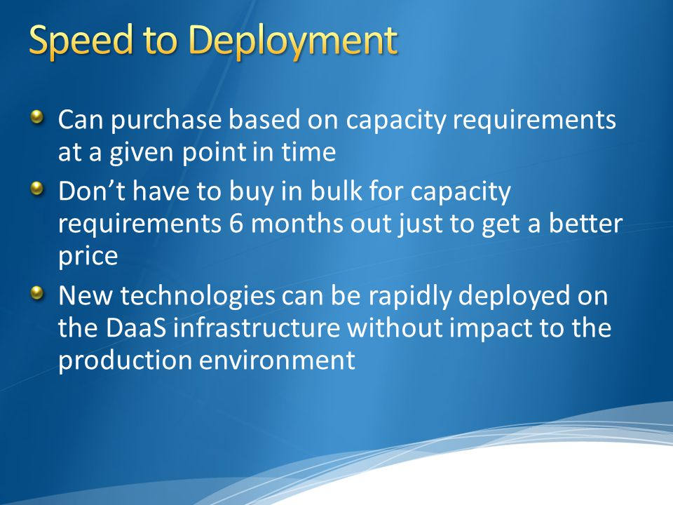 Can purchase based on capacity requirements at a given point in time Don't have to buy in bulk for capacity requirements 6 months out just to get a be