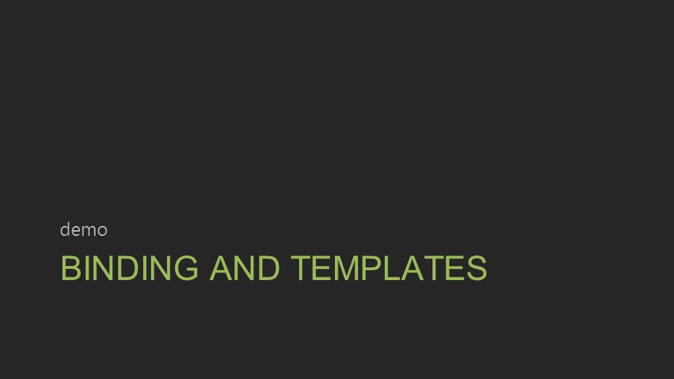 BINDING AND TEMPLATES demo