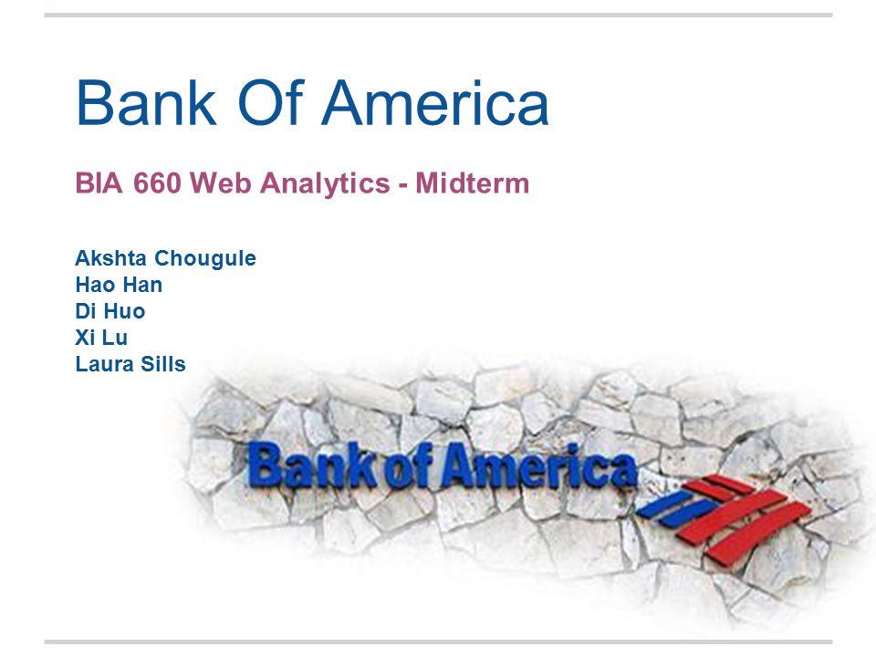 BIA 660 Web Analytics - Midterm Akshta Chougule Hao Han Di Huo Xi Lu Laura Sills Bank Of America