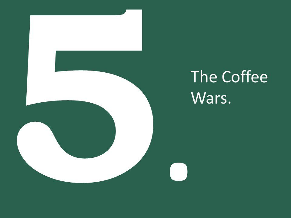 5.5. The Coffee Wars.