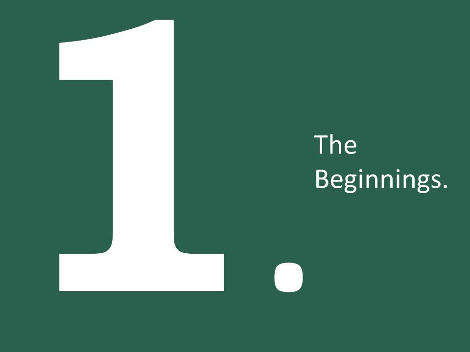 1.1. The Beginnings.