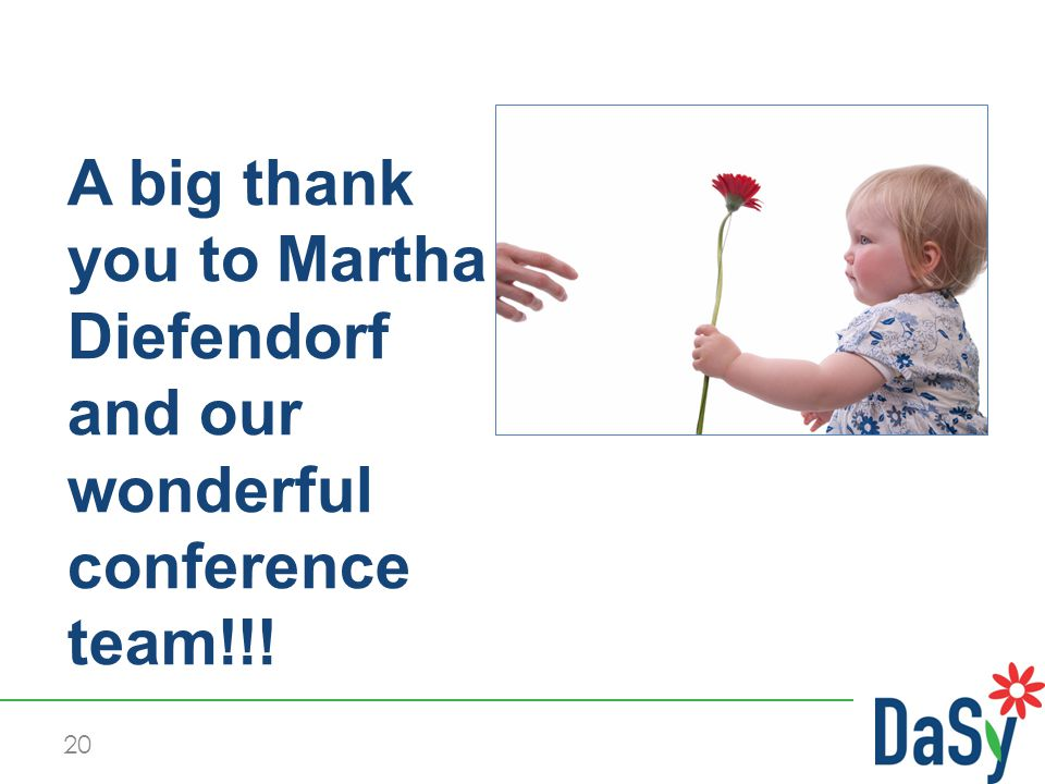 20 A big thank you to Martha Diefendorf and our wonderful conference team!!!
