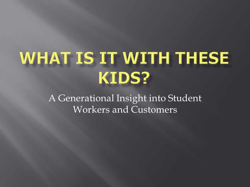 A Generational Insight into Student Workers and Customers