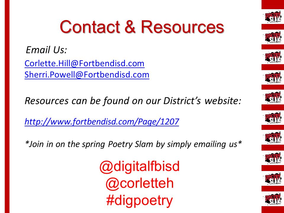 Contact & Resources Corlette.Hill@Fortbendisd.com Sherri.Powell@Fortbendisd.com Email Us: Resources can be found on our District's website: http://www