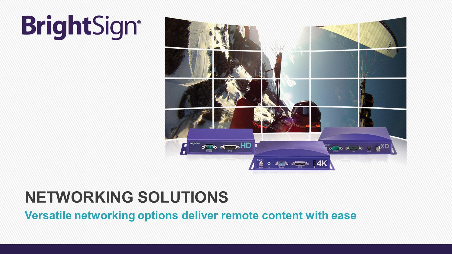 Versatile networking options deliver remote content with ease NETWORKING SOLUTIONS