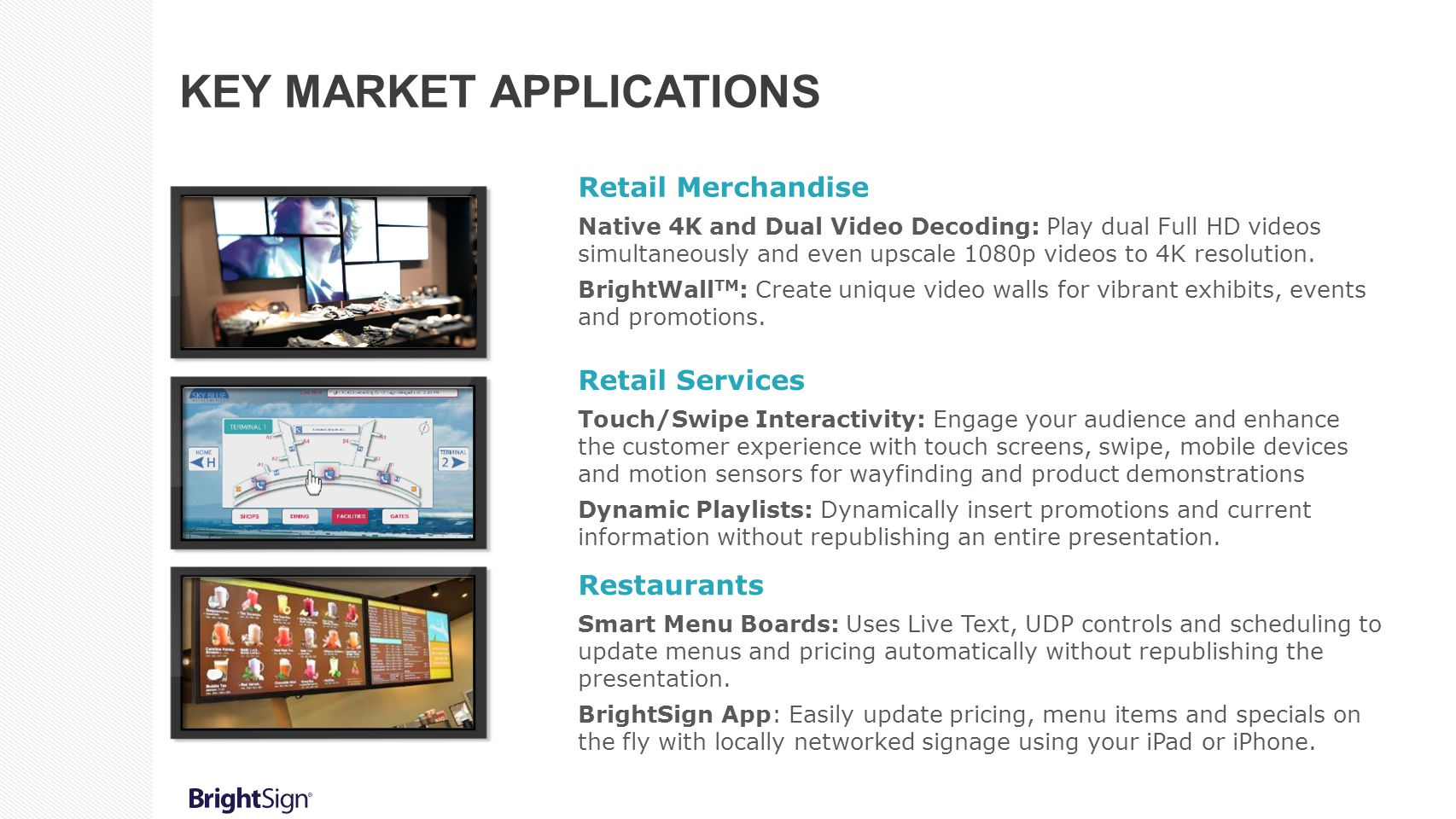 Retail Services Touch/Swipe Interactivity: Engage your audience and enhance the customer experience with touch screens, swipe, mobile devices and moti