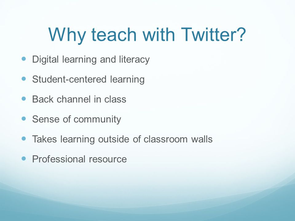 Why teach with Twitter.