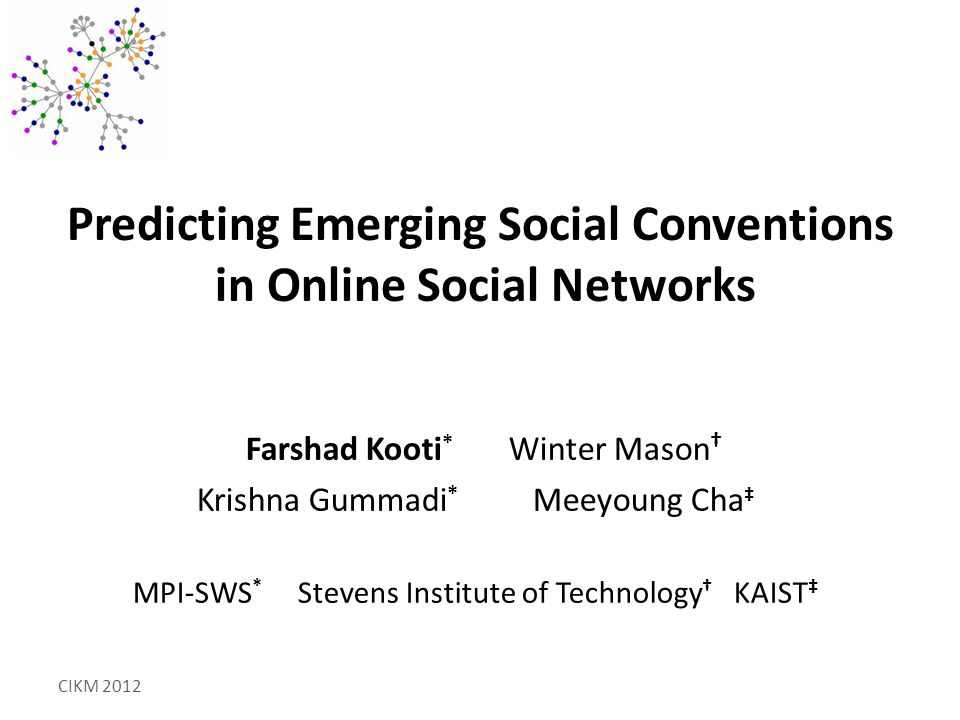 Feature categories Prediction of Emerging Social Conventions in OSNs- Farshad Kooti12 Personal Social Global