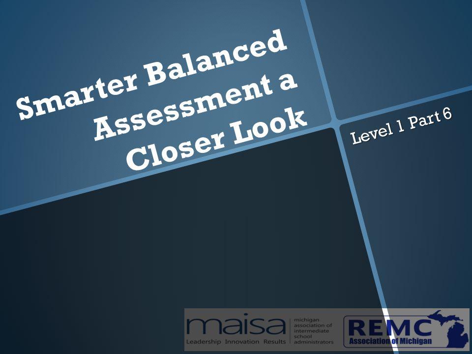 Smarter Balanced Assessment a Closer Look Level 1 Part 6
