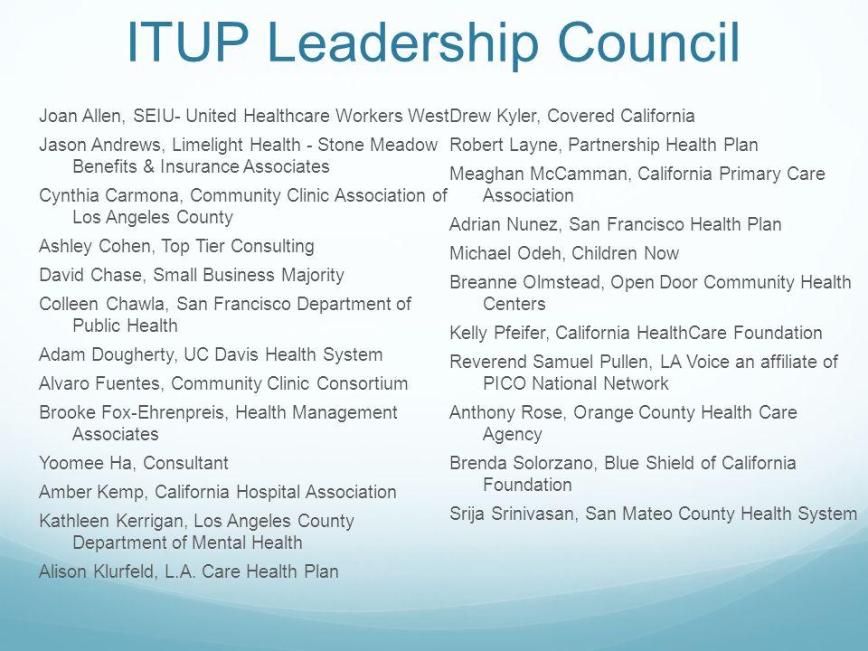 ITUP Leadership Council Joan Allen, SEIU- United Healthcare Workers West Jason Andrews, Limelight Health - Stone Meadow Benefits & Insurance Associate
