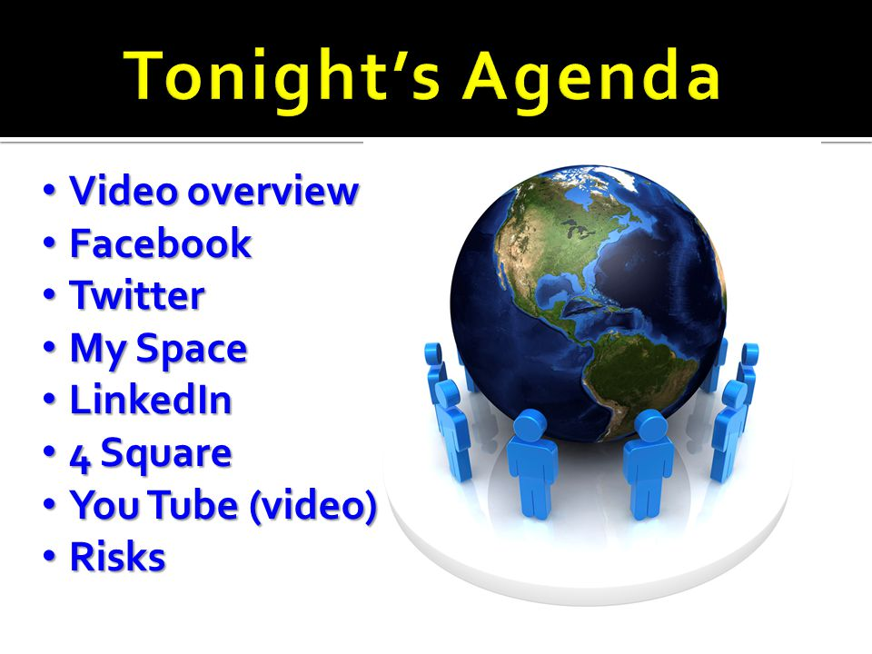 Video overview Video overview Facebook Facebook Twitter Twitter My Space My Space LinkedIn LinkedIn 4 Square 4 Square You Tube (video) You Tube (video