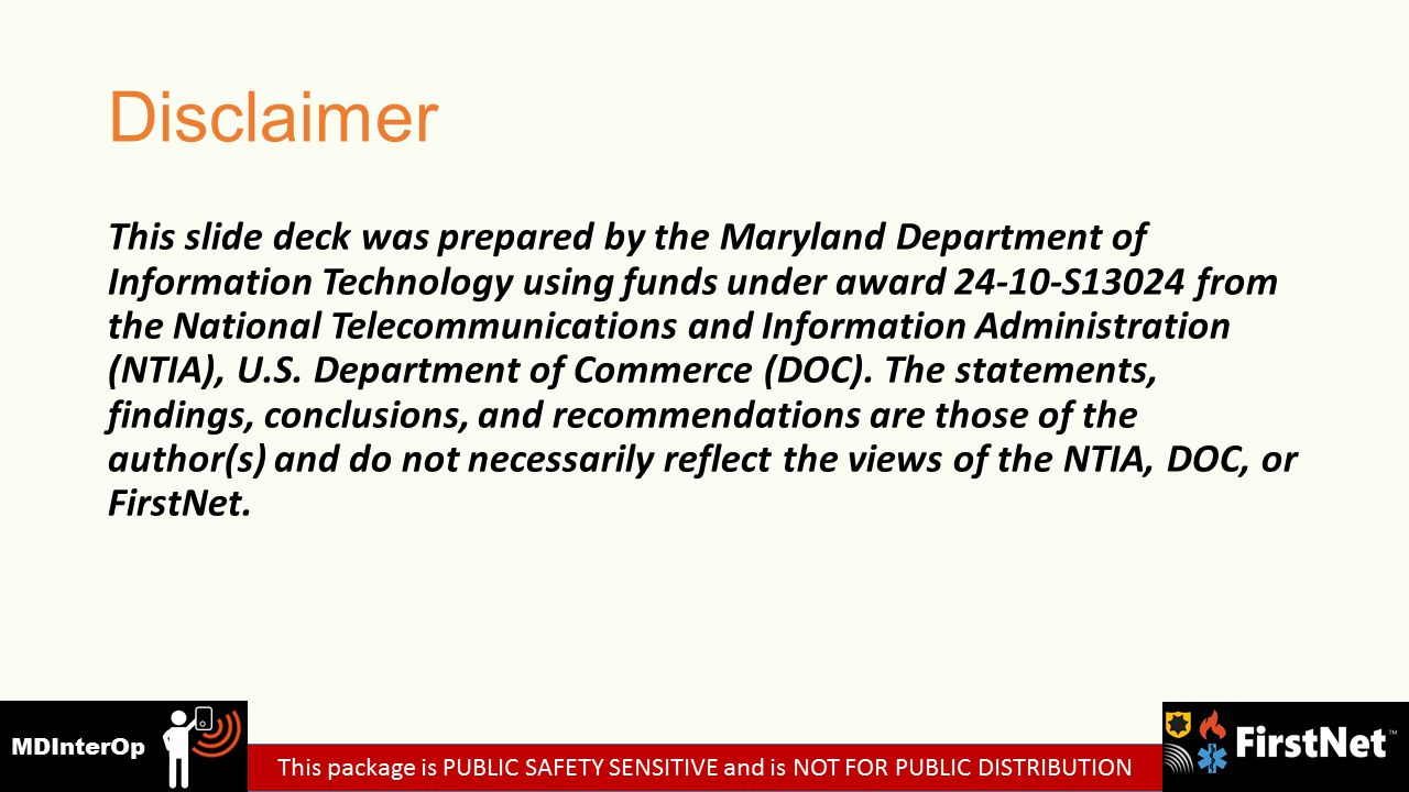 Disclaimer This slide deck was prepared by the Maryland Department of Information Technology using funds under award 24-10-S13024 from the National Telecommunications and Information Administration (NTIA), U.S.