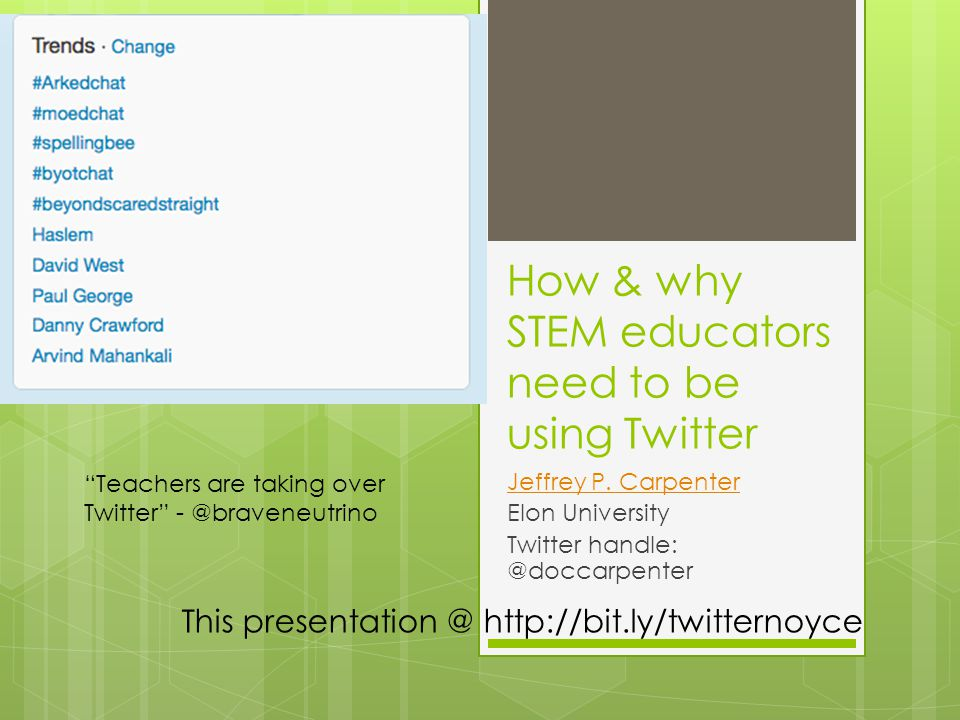 How & why STEM educators need to be using Twitter Jeffrey P.