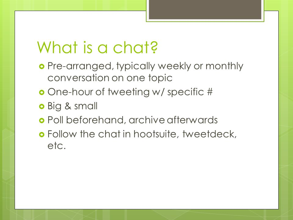 What is a chat.