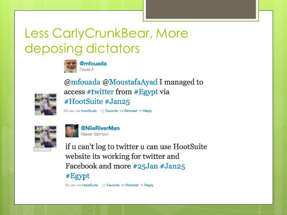 Less CarlyCrunkBear, More deposing dictators
