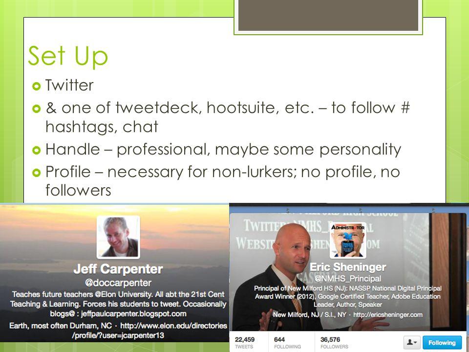 Set Up  Twitter  & one of tweetdeck, hootsuite, etc.
