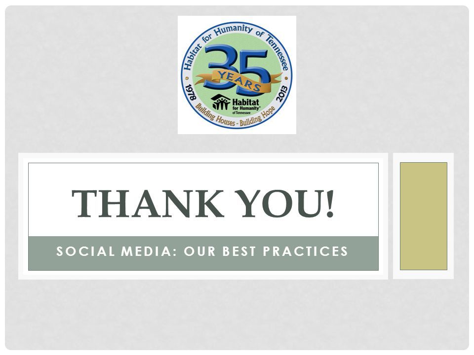SOCIAL MEDIA: OUR BEST PRACTICES THANK YOU!