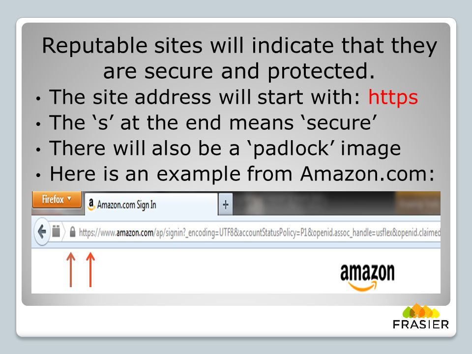 Reputable sites will indicate that they are secure and protected.
