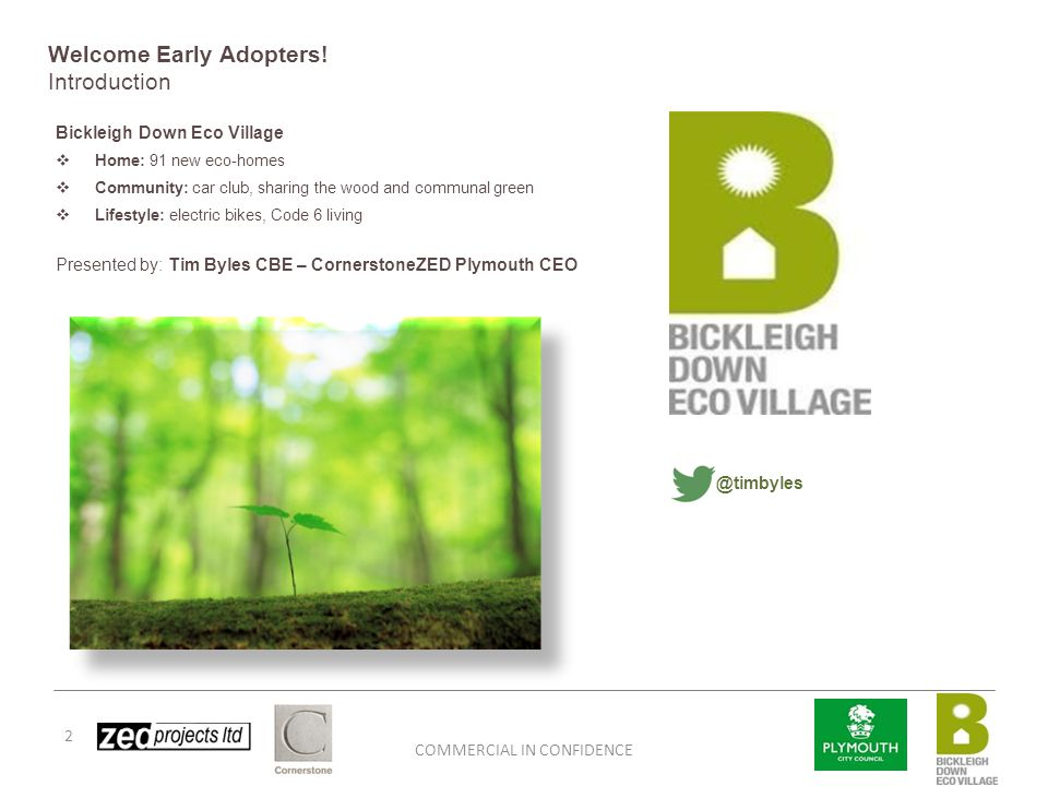 COMMERCIAL IN CONFIDENCE Bickleigh Down Eco-Village Have your say