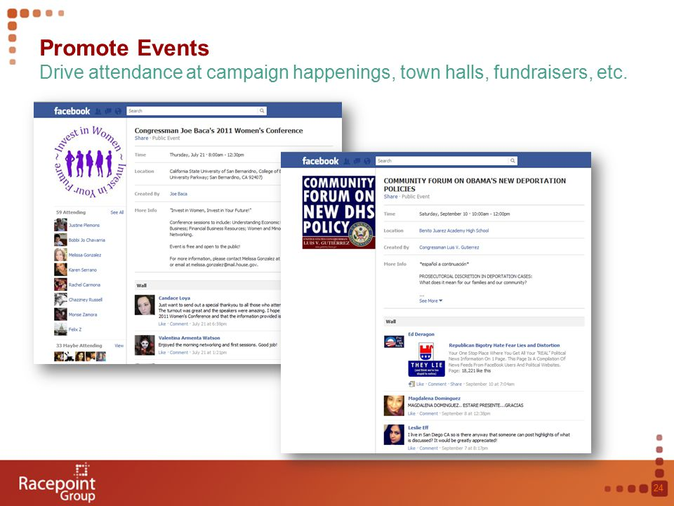Promote Events Drive attendance at campaign happenings, town halls, fundraisers, etc. 24