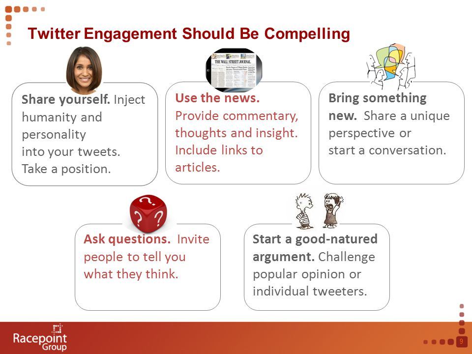 Twitter Engagement Should Be Compelling 9 Bring something new.