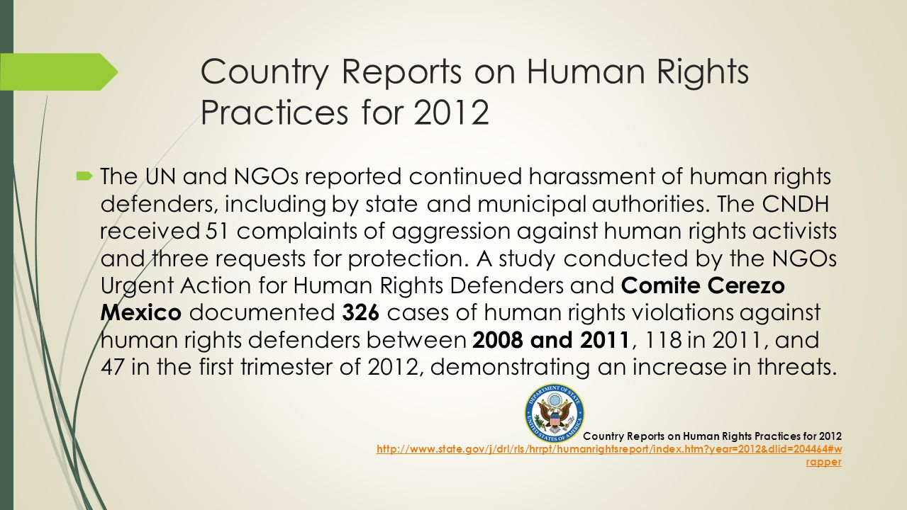 Country Reports on Human Rights Practices for 2012  The UN and NGOs reported continued harassment of human rights defenders, including by state and municipal authorities.