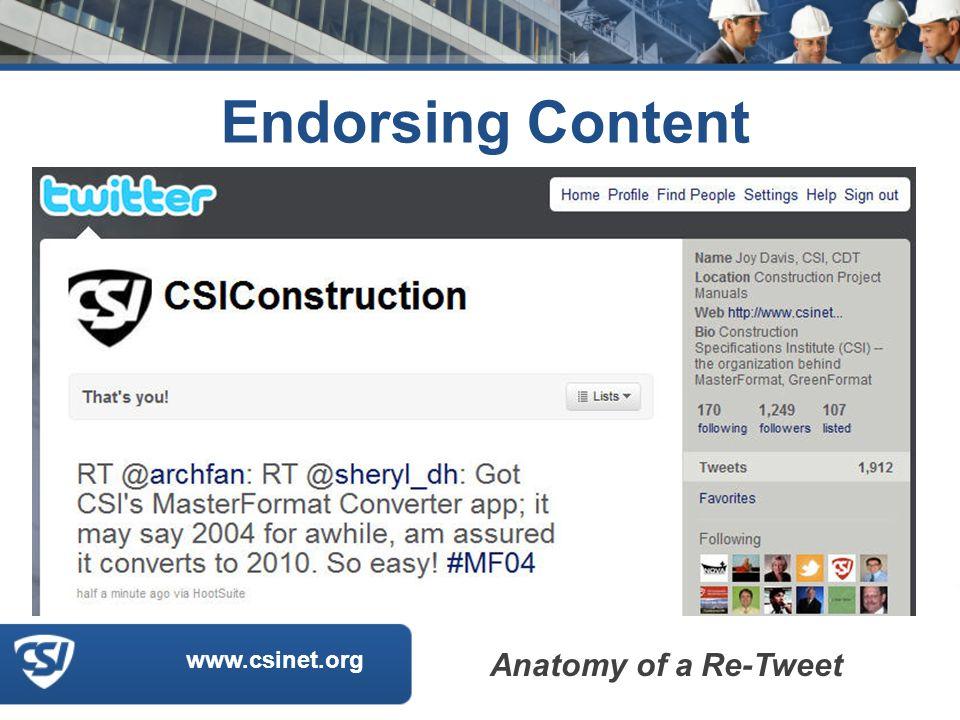 www.csinet.org Endorsing Content Anatomy of a Re-Tweet