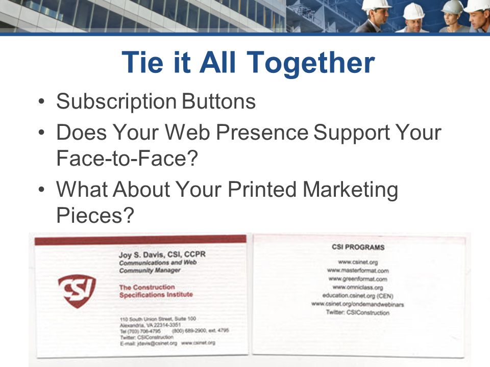 www.csinet.org Tie it All Together Subscription Buttons Does Your Web Presence Support Your Face-to-Face.