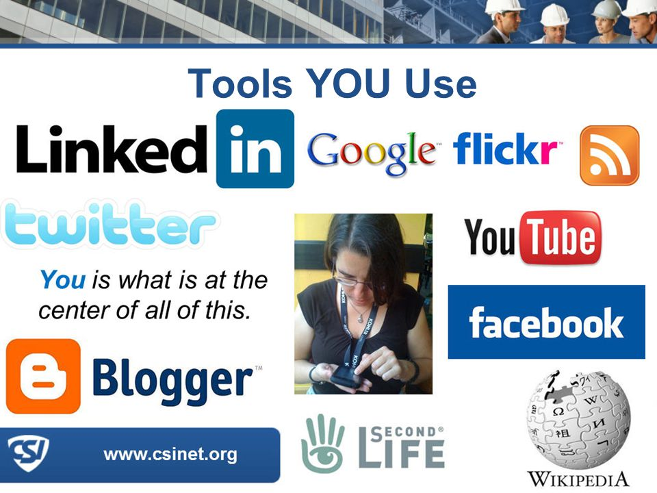 www.csinet.org Tools YOU Use 4