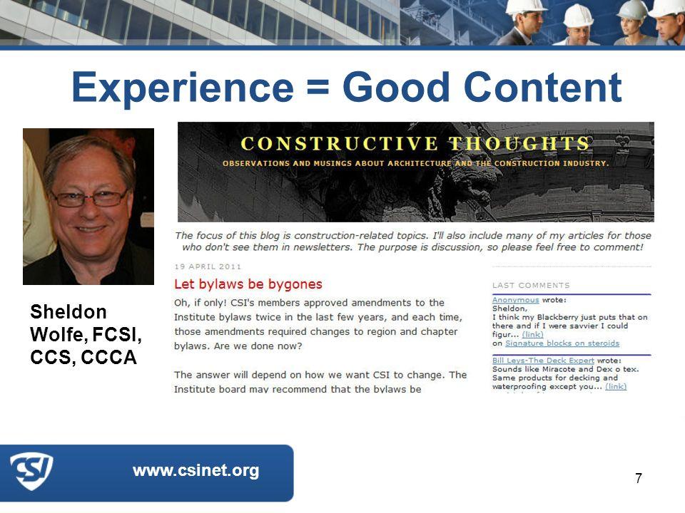 www.csinet.org Experience = Good Content 7 Sheldon Wolfe, FCSI, CCS, CCCA