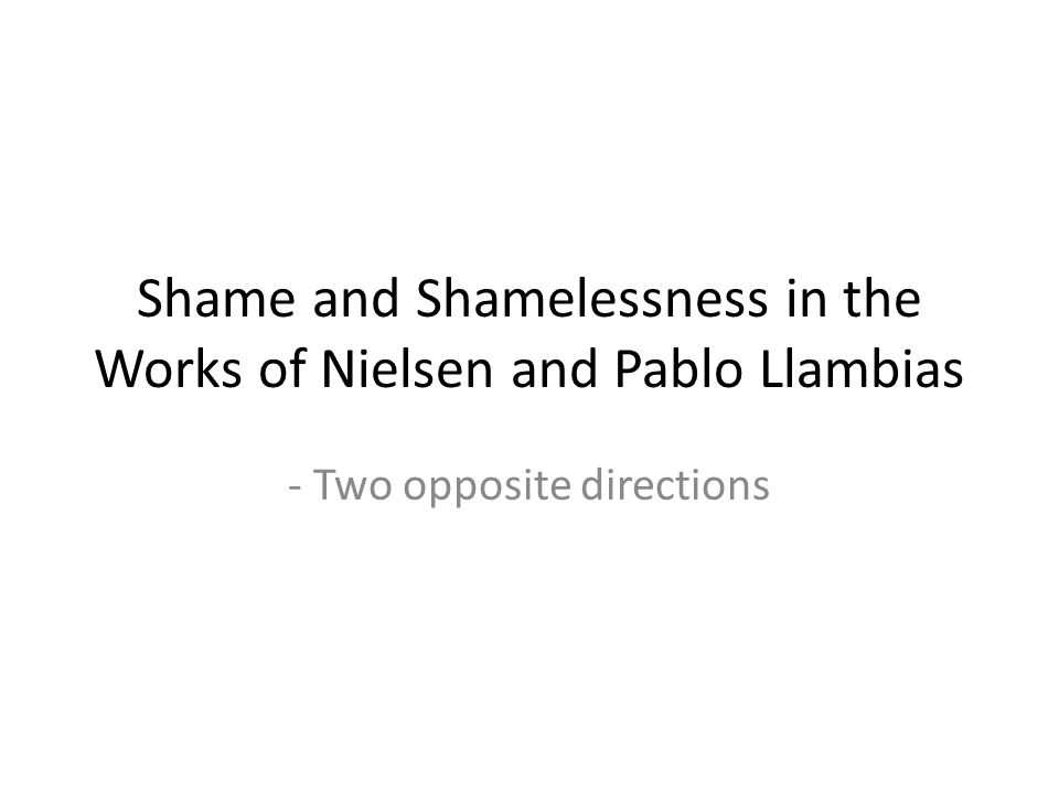 Shame and Shamelessness in the Works of Nielsen and Pablo Llambias - Two opposite directions