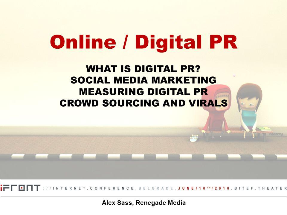 Online / Digital PR WHAT IS DIGITAL PR.