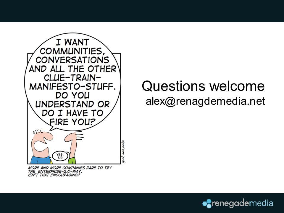 Questions welcome alex@renagdemedia.net
