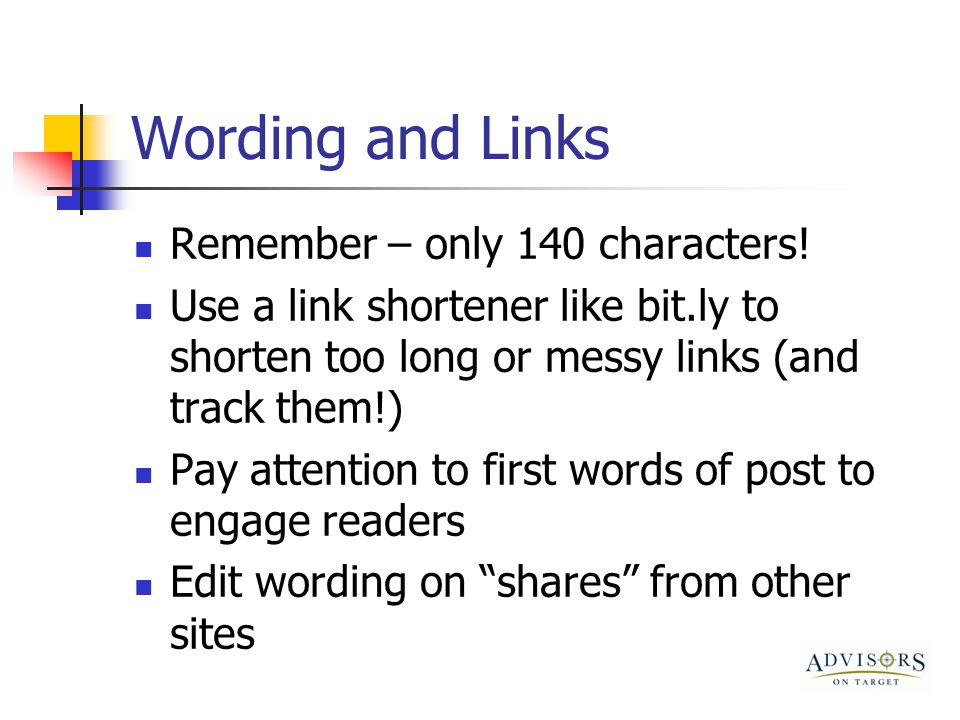 Wording and Links Remember – only 140 characters.