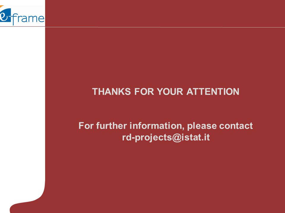 THANKS FOR YOUR ATTENTION For further information, please contact rd-projects@istat.it