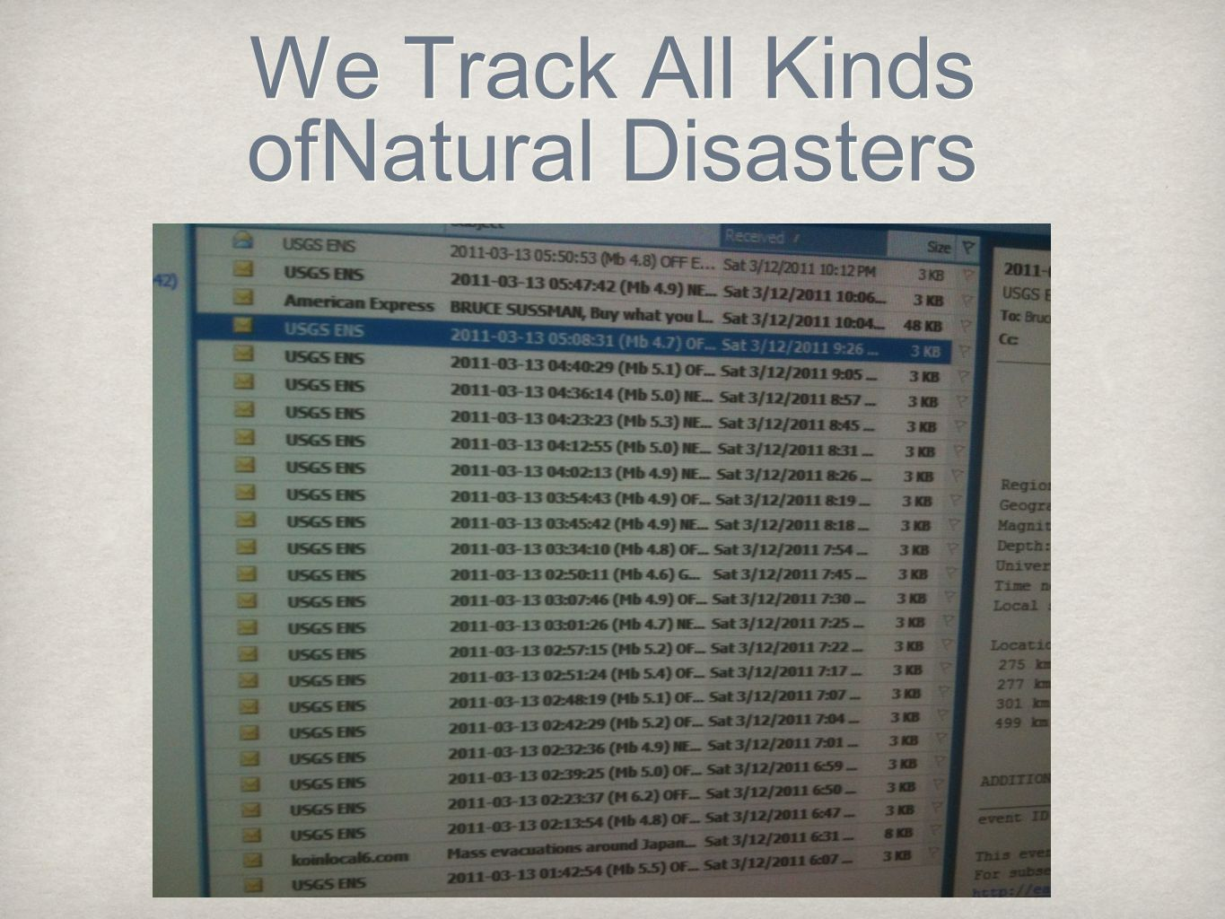 We Track All Kinds ofNatural Disasters