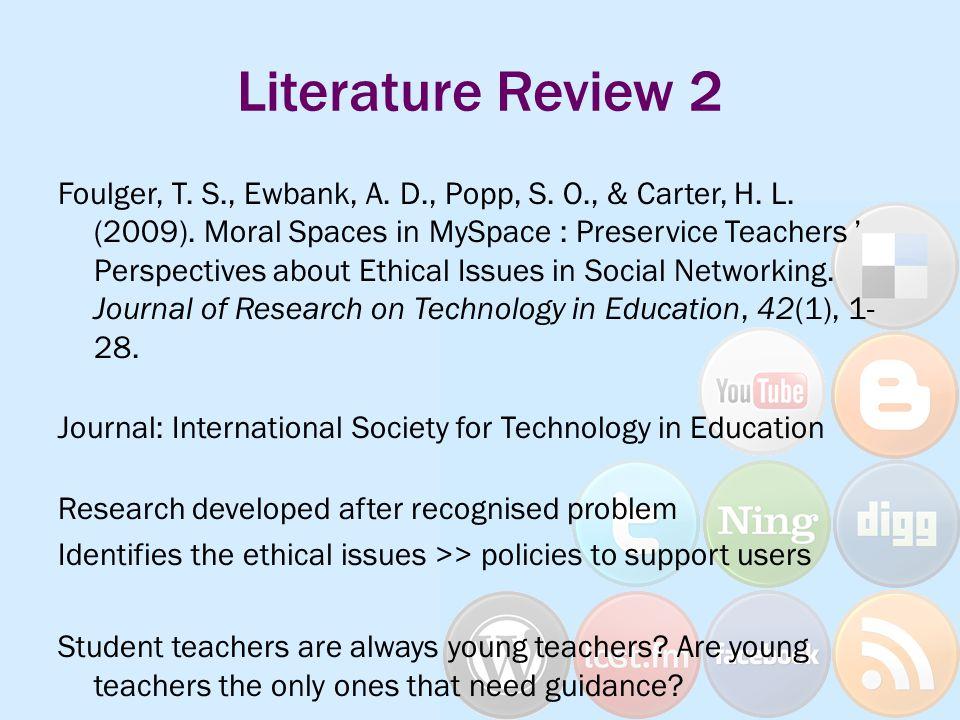 Literature Review 2 Foulger, T. S., Ewbank, A. D., Popp, S.