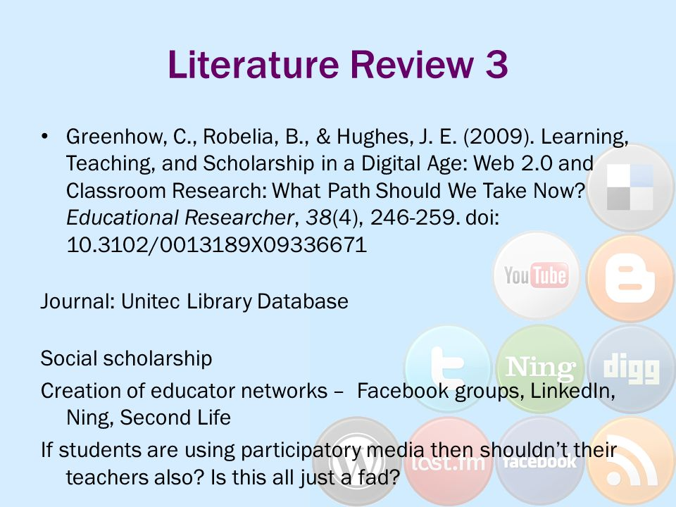 Literature Review 3 Greenhow, C., Robelia, B., & Hughes, J.