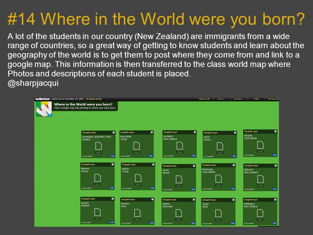 #14 Where in the World were you born.
